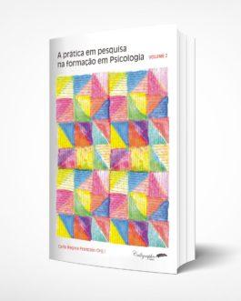 A prática em pesquisa na formação em psicologia (Volume 2)