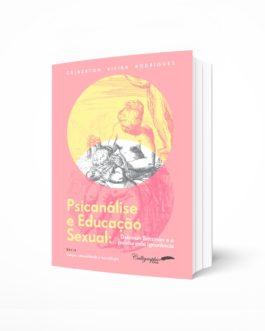 Psicanálise e Educação Sexual – Deborah Britzman e a paixão pela ignorância