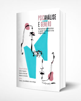 Psicanálise e Gênero: Narrativas feministas e queer no Brasil e na Argentina